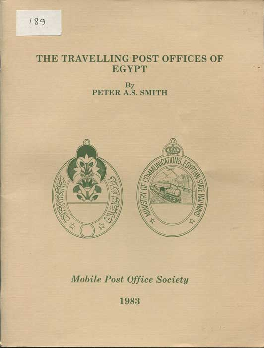 SMITH Peter A.S. The Travelling Post Offices of Egypt