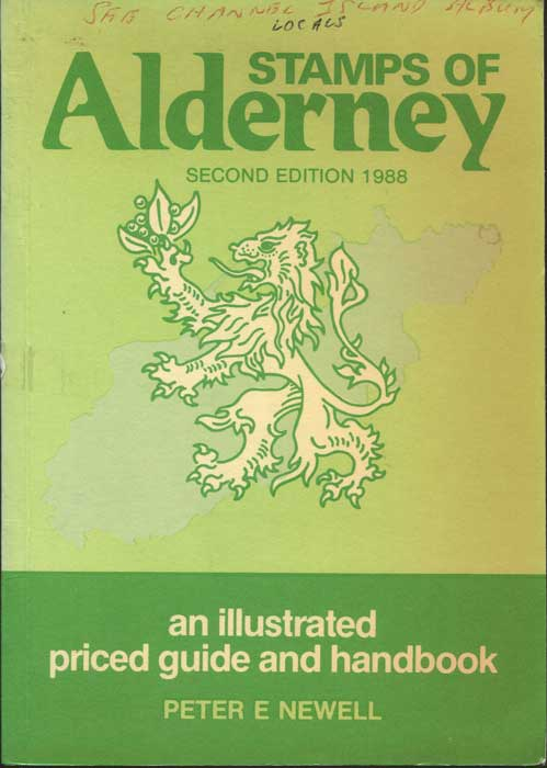 NEWELL Peter E. Stamps of Alderney. An illustrated priced guide and handbook