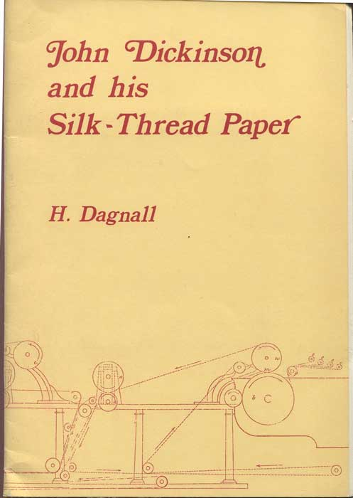 DAGNALL H. John Dickinson and his Silk-Thread Paper