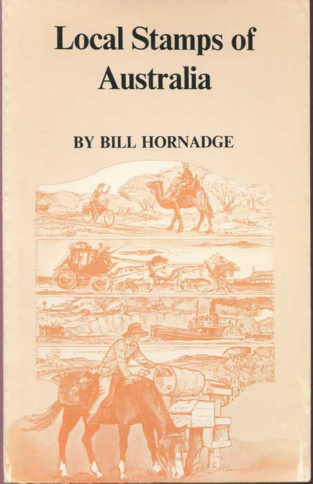 HORNADGE Bill Local stamps of Australia: with a listing of commemorative postal vignettes