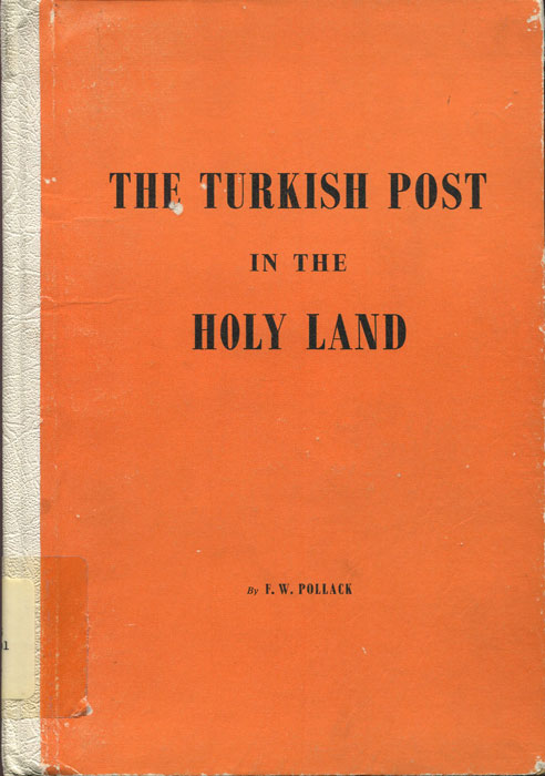 POLLACK F.W. The Turkish Post in the Holy Land