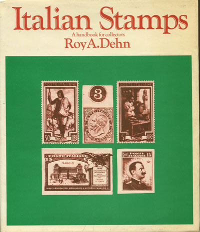 DEHN Roy A. Italian Stamps. - A handbook for collectors.