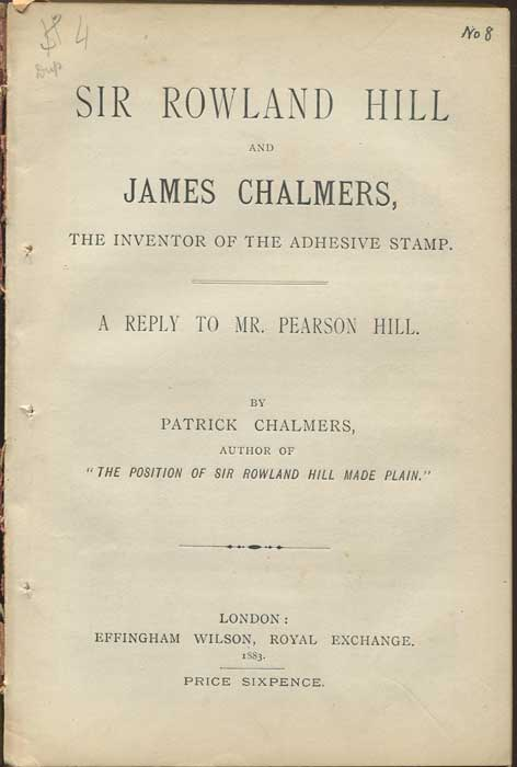 CHALMERS Patrick The adhesive stamp: a fresh chapter in the history of postal reform