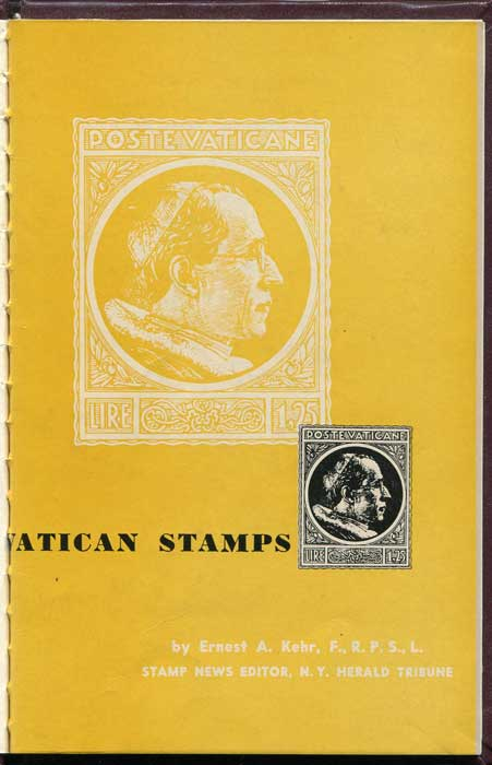KEHR Ernest A. Vatican. The stamps and a description of their designs and background prepared especially for stamp collectors.