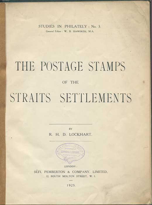 LOCKHART R.H.D. The Postage Stamps of the Strait Settlements
