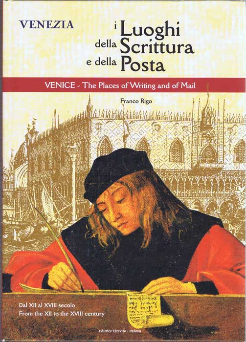 RIGO Franco I Luoghi della scrittura e della posta - Venice - The places of Writing and of Mail