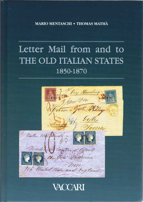 MENTASCHI Mario and MATHA Thomas Letter Mail from and to the Old Italian States 1850-1870