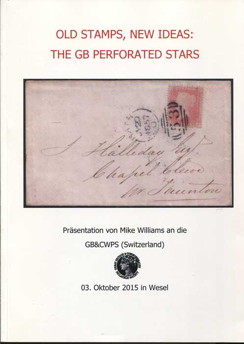 WILLIAMS Mike Old Stamps, New Ideas:  The GB Perforated Stars.