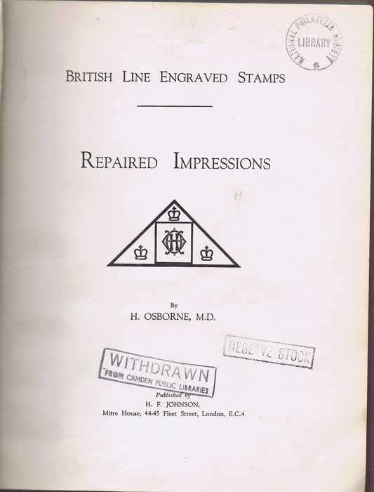 OSBORNE H. British Line Engraved Stamps - Repaired Impressions.