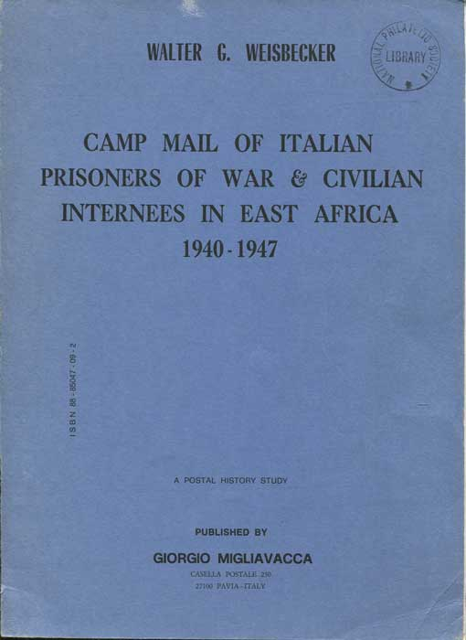 WEISBECKER Walter G. Camp Mail of Italian Prisoners of War & Civilian Internees in East Africa 1940-1947