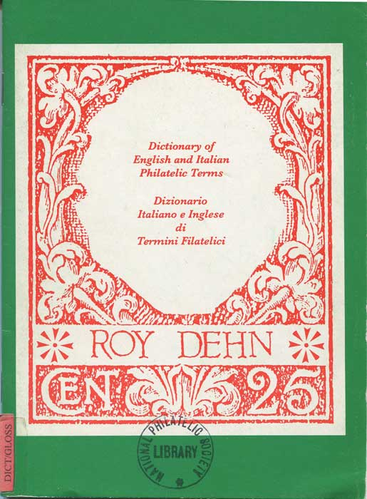 DEHN Roy A. Dictionary of English and Italian Philatelic Terms