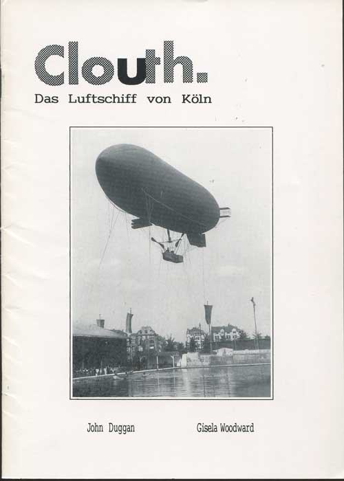 DUGGAN John and WOODWARD Gisela Clouth - Das Luftschiff von Köln, The Airship from Cologne