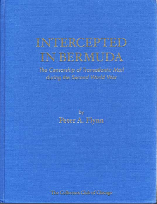 FLYNN Peter A. Intercepted in Bermuda: The Censorship of trans-Atlantic Mail During the Second World War