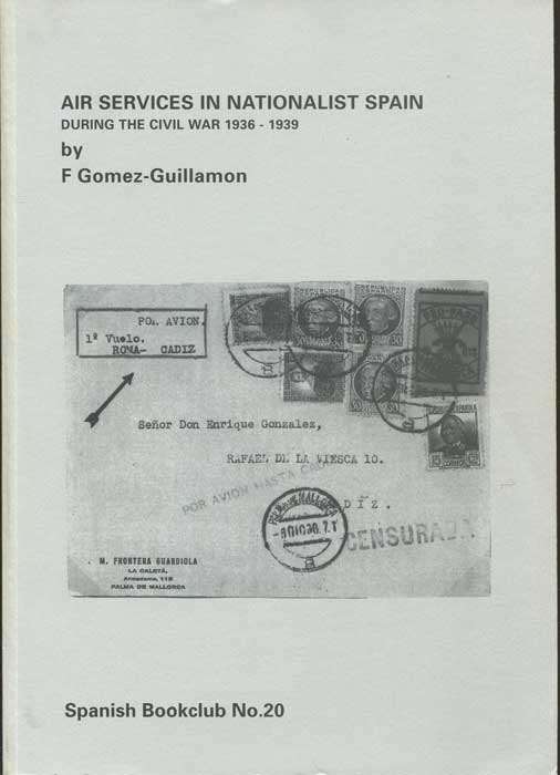 GOMEZ-GUILLAMON F. Air Services in Nationalist Spain During the Civil War 1936-1939