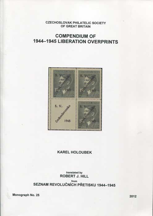 HOLOUBEK Karel Compendium of 1944-1945 Liberation Overprints.