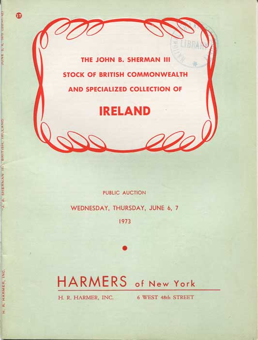 1973 (6-7 Jun) John B. Sherman III stock of British Commonwealth and specialised collection of Ireland