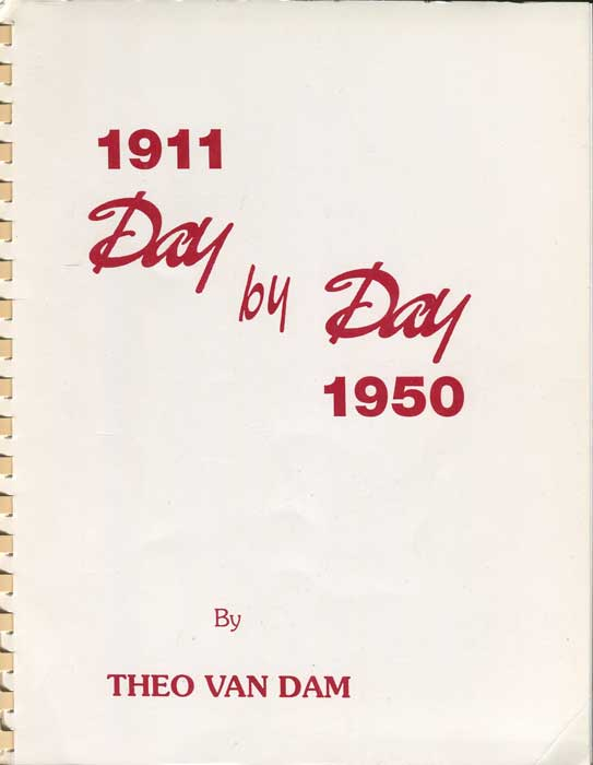 VAN DAM Theo 1911 - 1950 Day by Day. - A reference guide in chronological order from the Italo-Turkish and Balkan wars, through World War 1, II and local wars up to the Korean War, including major political events.