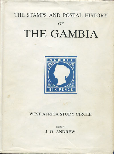 ANDREW J.O. The stamps and postal history of The Gambia.