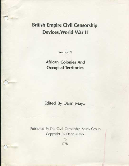 MAYO Dan British Empire Civil Censorship Devices, World War II. Section 1. African Colonies and Occupied Territories