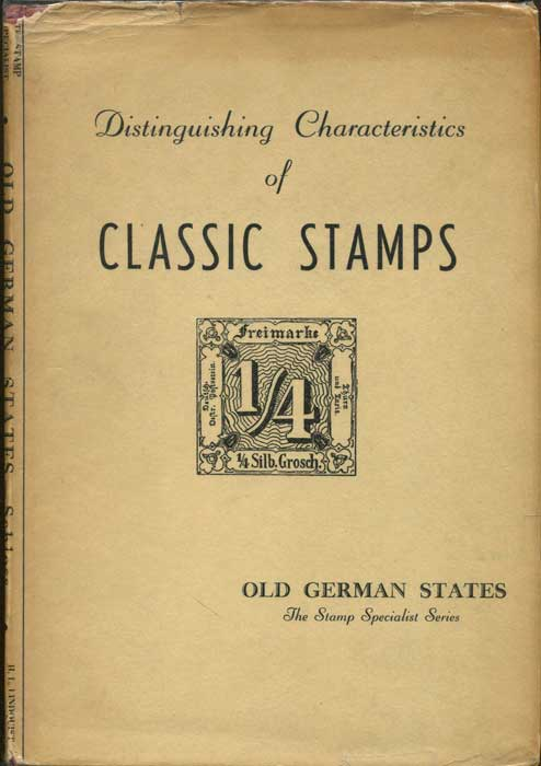 SCHLOSS Hermann Distinguishing Characteristics of Classic Stamps. Old German States. - Description of reprints, postal forgeries, differences of types, watermarks, papers, colors, separations, gum, etc.