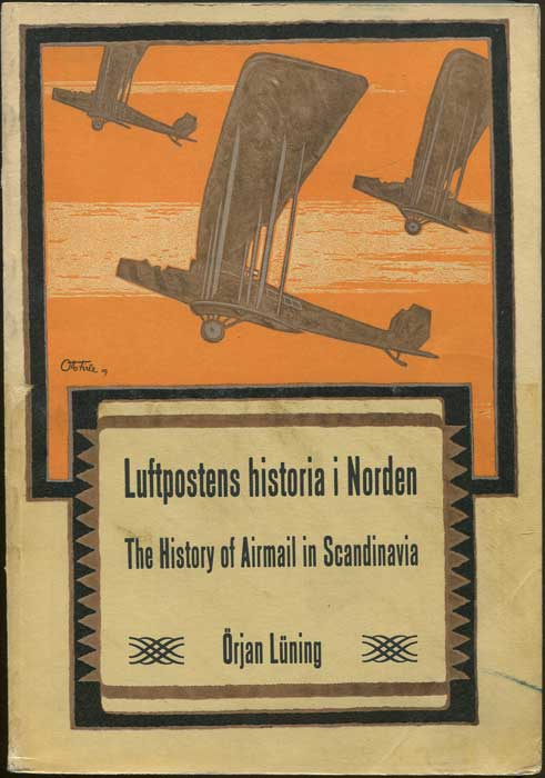 LUNING Orjan Luftpostens historia i Norden. The History of Airmail in Scandinavia