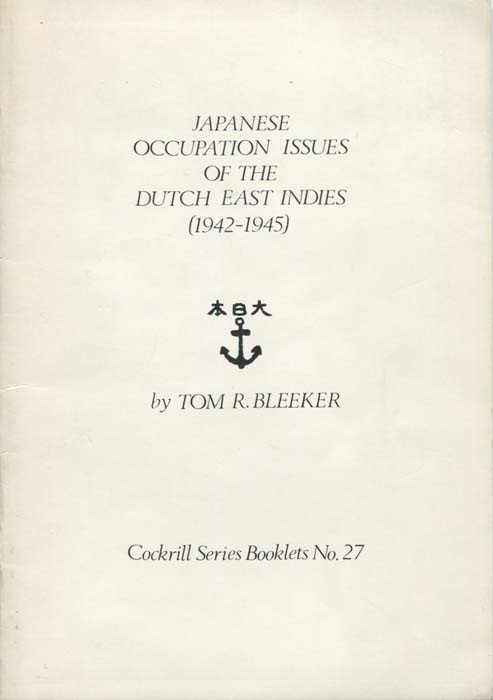 BLEEKER Tom R. Japanese Occupation issues of the Dutch East Indies (1942-1945)