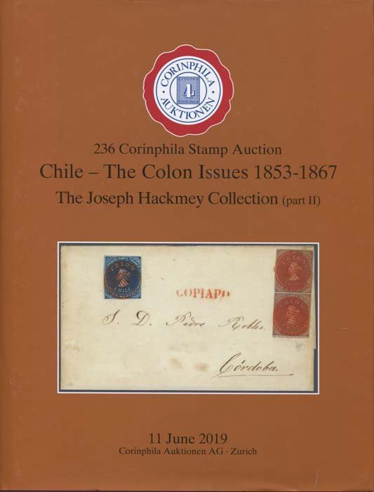 2019 (11 Jun) Chile - The Colon Issues 1853-1867. The Joseph Hackmey collection (part II)
